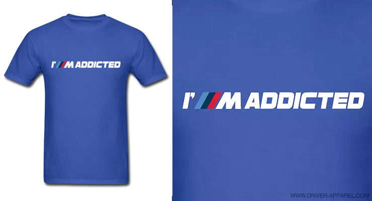 i m addicted, bmw m shirt, m sport