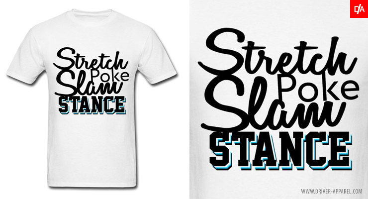 Stretch, Poke, Slam Stance Shirts and Hoodies