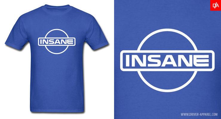 Nissan Insane Shirt - nissan, insane, logo, shirt, hoodie