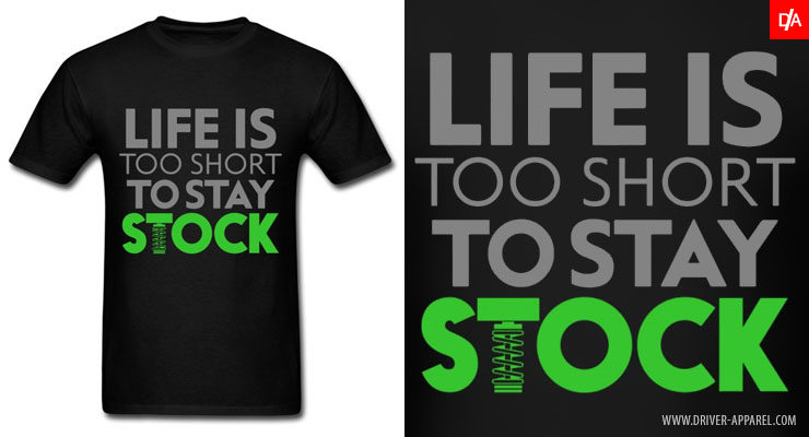 Life is too short to stay stock shirt, jdm, stance, custom, shirt
