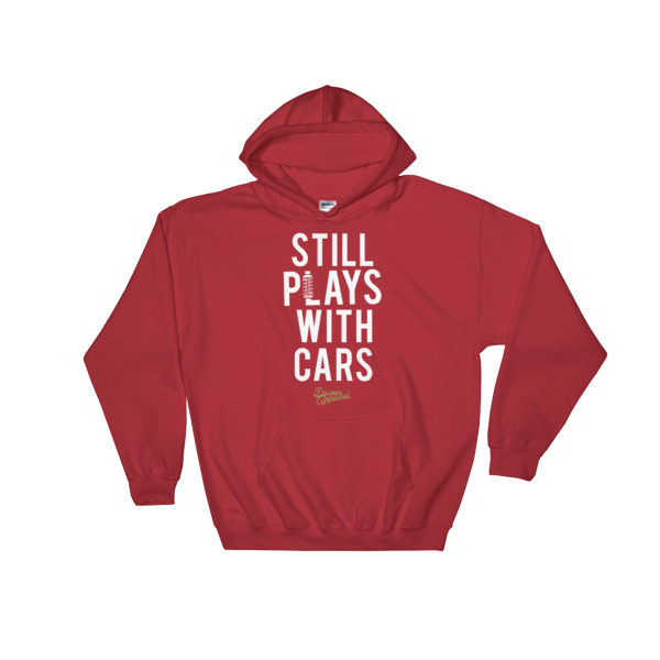 Still Plays With Cars Hoodie