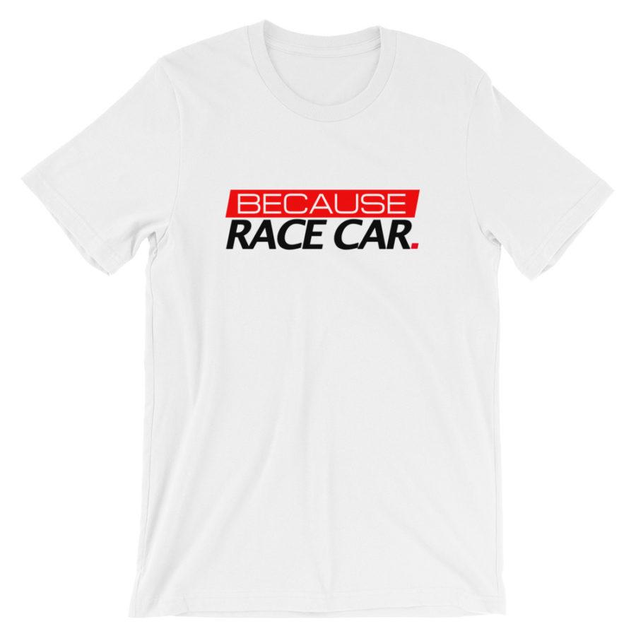 68f44bbd2d Because Race Car t-Shirt - Driver Apparel