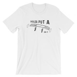 Shoulda Put a Wing on it t-Shirt