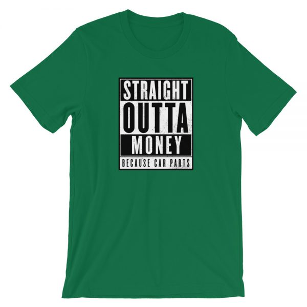 Straight Outta Money Becasue Cars Shirt